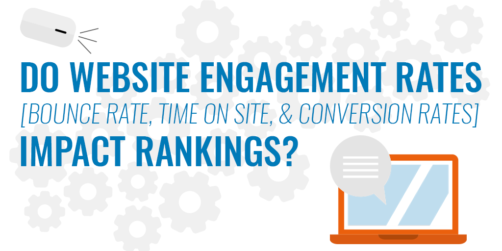 Do Website Engagement Rates Impact Organic Rankings?
