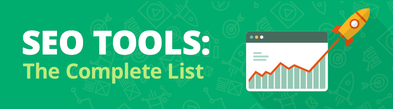 SEO Tools: The Complete List (2017 Update)