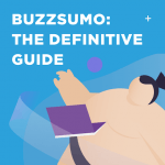 BuzzSumo: The Definitive Guide