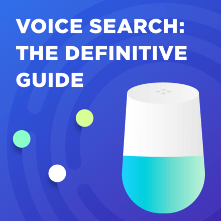 Voice Search: The Definitive Guide