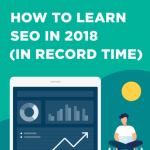 How to Learn SEO In 2018 (In Record Time)