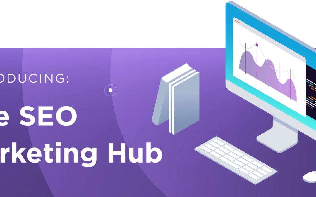 Introducing: The SEO Marketing Hub, A Free Library of SEO Resources