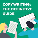 Copywriting: The Definitive Guide