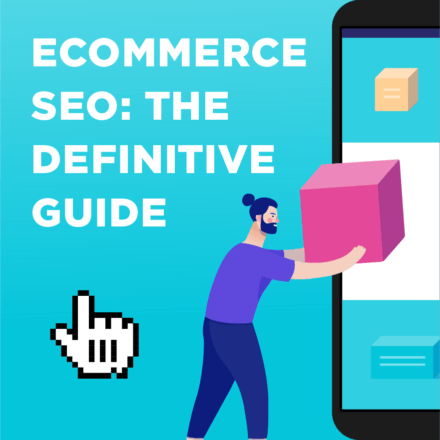 Ecommerce SEO: The Definitive Guide [2019]