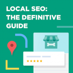 Local SEO: The Definitive Guide