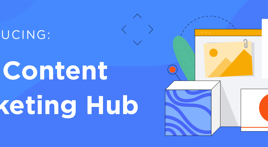 Introducing: The Content Marketing Hub, A Free Library of Content Resources