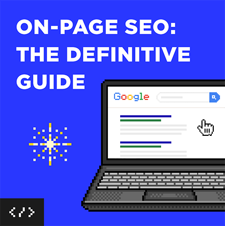 On-Page SEO: The Definitive Guide